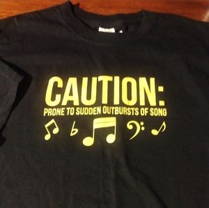 """""""Caution:Prone to Sudden outbursts of Song"""" shirt"""